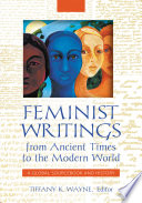 Feminist Writings from Ancient Times to the Modern World  A Global Sourcebook and History  2 volumes