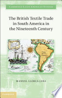 The British Textile Trade in South America in the Nineteenth Century