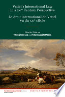 Vattel S International Law From A Xxist Century Perspective Le Droit International De Vattel Vu Du Xxie Si Cle