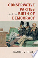Conservative Parties and the Birth of Democracy
