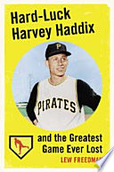 Hard Luck Harvey Haddix and the Greatest Game Ever Lost