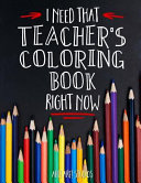 I Need That Teacher s Coloring Book Right Now