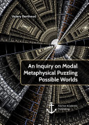 An Inquiry on Modal Metaphysical Puzzling Possible Worlds