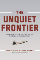 The Unquiet Frontier : authoritarian states sense an opportunity to...
