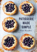 Patisserie Made Simple : french patisserie. now edd kimber shows you...