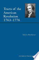 Tracts of the American Revolution, 1763-1776 Here Rich Documentation Of The Colonist S Grievances