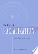 The Rule of Racialization