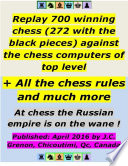 Replay 700 Winning Chess  272 With the Black Pieces  Against the Chess Computers of Top Level   All the Chess Rules and Much More