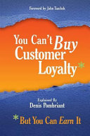 You Can t Buy Customer Loyalty  But You Can Earn It