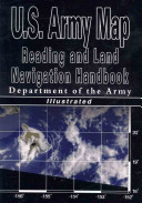 U S  Army Map Reading and Land Navigation Handbook   Illustrated  U S  Army