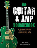 The Guitar and Amp Sourcebook