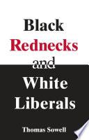 Black Rednecks White Liberals
