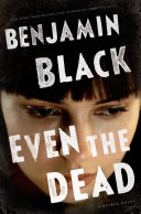 Even The Dead : latest case leads him inexorably toward...