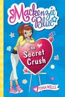 Mackenzie Blue  2  The Secret Crush