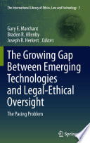 The Growing Gap Between Emerging Technologies and Legal Ethical Oversight