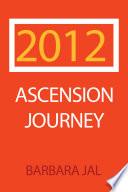 2012 Ascension Journey