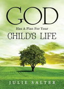 God Has a Plan for Your Child's Life