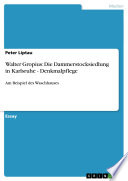 Walter Gropius: Die Dammerstocksiedlung in Karlsruhe - Denkmalpflege