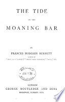 The tide on the moaning bar. [With] A quiet life