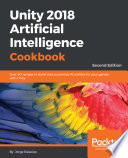 Unity 2018 Artificial Intelligence Cookbook