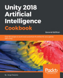 Unity 2018 Artificial Intelligence Cookbook