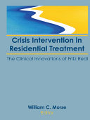 Crisis Intervention in Residential Treatment
