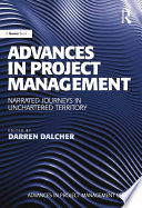 Advances In Project Management : management: narrated journeys in unchartered territory, there is...