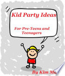 Kid Party Ideas