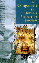 A Companion To Indian Fiction In English : and mukherjee, and the thirty years of silence...