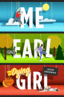 Me and Earl and the Dying Girl Book Cover