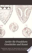 Archiv für Frankfurts Geschichte und Kunst