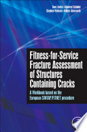 Fitness for Service Fracture Assessment of Structures Containing Cracks