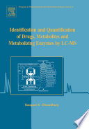 Identification and Quantification of Drugs  Metabolites and Metabolizing Enzymes by LC MS