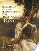 Rackham s Color Illustrations for Wagner s  Ring