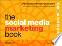 The Social Media Marketing Book : your business or organization? with easy-to-understand introductions...