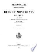 Dictionnaire ... des rues et monuments de Paris par Fel. Lazare et Louis Lazare ...