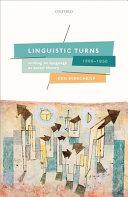 Linguistic Turns, 1890-1950