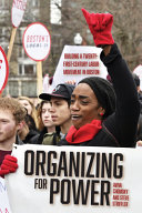 Organizing for Power: Building a 21st Century Labor Movement in Boston