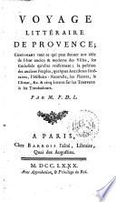 Voyage littéraire de Provence; contenant tout ce qui...Par M. D. L