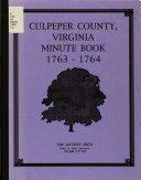Culpeper County Virginia Minute Book 1763 1764