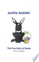 Happy Easter  The True Story of Easter