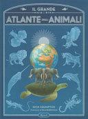 Il grande atlante degli animali. Ediz. a colori