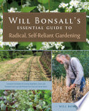 Will Bonsall s Essential Guide to Radical  Self Reliant Gardening