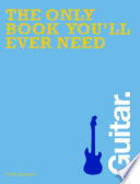 The Only Book You Ll Ever Need Guitar