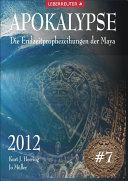 Apokalypse 2012 - Endzeitprophezeihungen der Maya #7