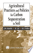 Agricultural Practices And Policies For Carbon Sequestration In Soil : change is one factor driving...