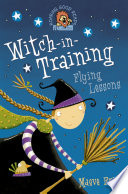 Flying Lessons (Witch-in-Training, Book 1) Books For Younger Readers By Irish
