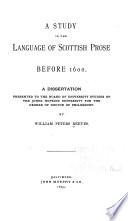 A Study In The Language Of Scottish Prose Before 1600