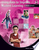 Using Data to Improve Student Learning in Middle Schools