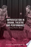 Improvisation in Drama  Theatre and Performance
